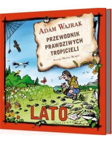 Agora - Przewodnik prawdziwych tropicieli. Lato
