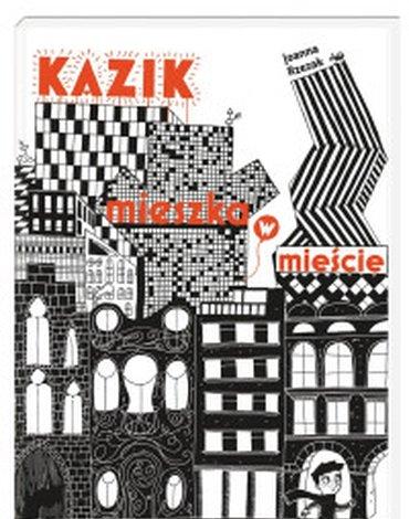 Nasza Księgarnia - Kazik mieszka w mieście