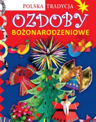 Siedmioróg - Ozdoby bożonarodzeniowe. Polska tradycja