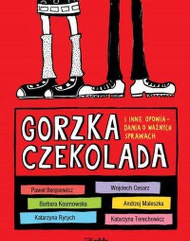 Prószyński - Gorzka czekolada i inne opowiadania o ważnych sprawach