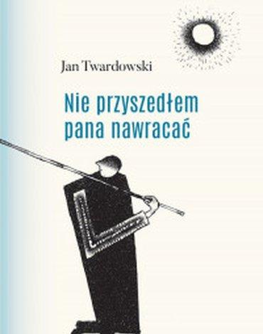 Wydawnictwo Św. Wojciecha - Nie przyszedłem pana nawracać. Wiersze 1945-2006 (barwiony blok książki)