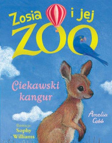 Zielona Sowa - Zosia i jej zoo. Tom 15. Ciekawski kangur