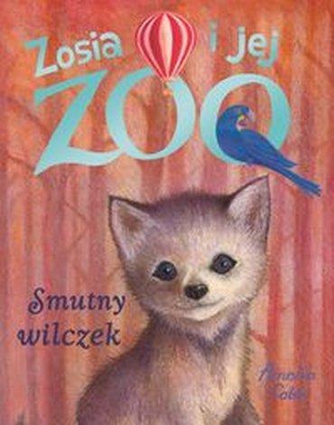Zielona Sowa - Zosia i jej ZOO. Smutny wilczek
