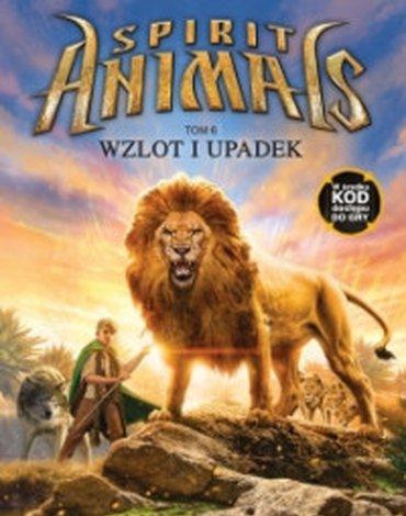 Wilga / GW Foksal - Spirit Animals. Tom 6. Wzlot i upadek