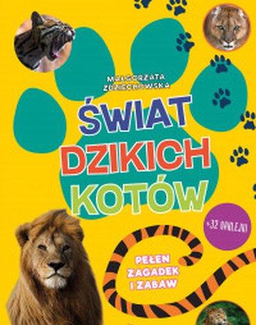 Olesiejuk Sp. z o.o. - Świat dzikich kotów. Pełen zagadek i zabaw