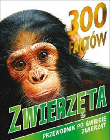 Olesiejuk Sp. z o.o. - 300 faktów. Zwierzęta. Przewodnik po świecie zwierząt