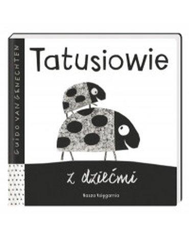 Nasza Księgarnia - Tatusiowie z dziećmi