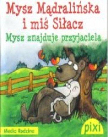 Media Rodzina - Mysz Mądralińska i miś Siłacz. Mysz znajduje przyjaciela. Pixi