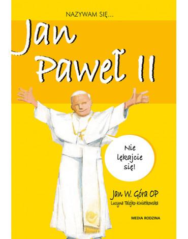 Media Rodzina - Nazywam się... Jan Paweł II
