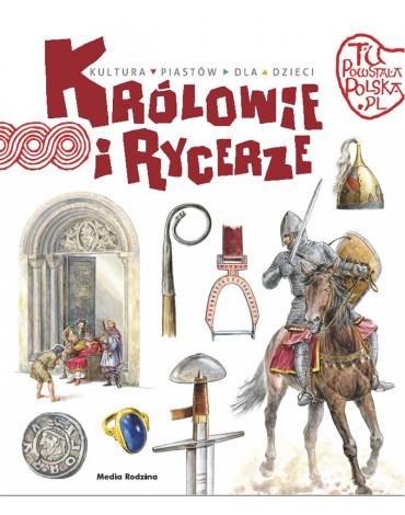 Media Rodzina - Tu powstała Polska. Królowie i rycerze