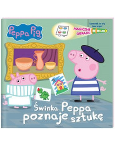 Media Service Zawada - Peppa Pig. Świnka Peppa poznaje sztukę. Magiczne obrazki