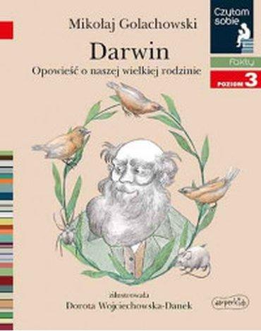 Harperkids - Czytam sobie. Poziom 3. Darwin. Opowieść o naszej wielkiej rodzinie