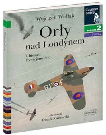 Harperkids - Czytam sobie. Poziom 2. Orły nad Londynem. Z historii Dywizjonu 303