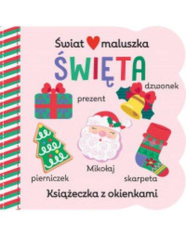Olesiejuk Sp. z o.o. - Świat maluszka. Święta. Książeczka z okienkami