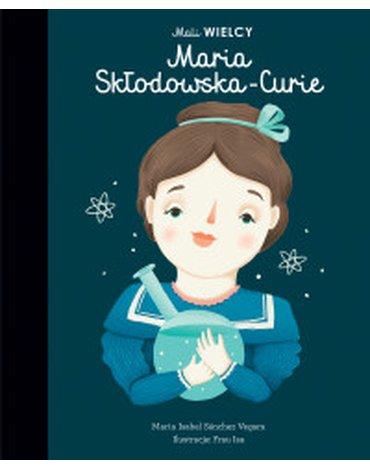 Smart Books - Mali Wielcy. Maria Skłodowska-Curie