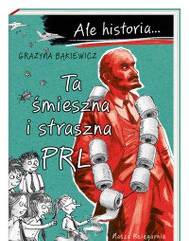 Nasza Księgarnia - Ale historia... Ta śmieszna i straszna PRL