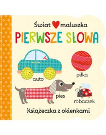 Olesiejuk Sp. z o.o. - Świat maluszka. Pierwsze słowa. Książeczka z okienkami