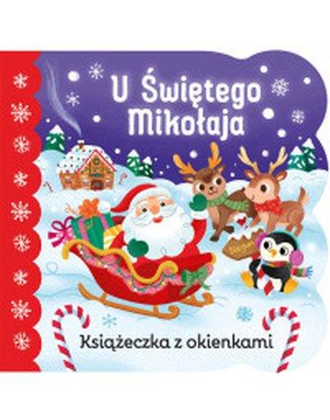 Olesiejuk Sp. z o.o. - Świat maluszka. U świętego Mikołaja. Książeczka z okienkami