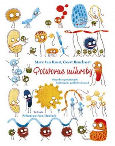 Bis - Potworne mikroby. Wszystko o przydatnych bakteriach i podłych wirusach