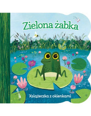 Olesiejuk Sp. z o.o. - Zielona żabka. Książeczka z okienkami