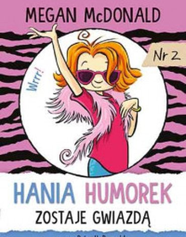 Harperkids - Hania Humorek. Tom 2. Hania Humorek zostaje gwiazdą