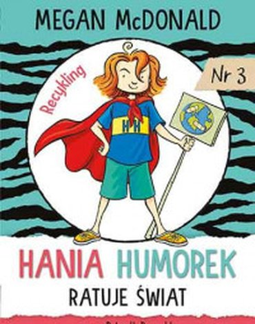 Harperkids - Hania Humorek. Tom 3. Hania Humorek ratuje świat!