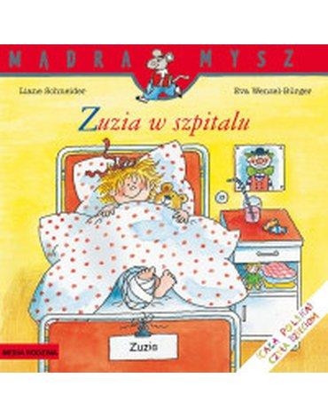 Eva Wenzel-Burger, Liane Schneider - Mądra Mysz. Zuzia w szpitalu