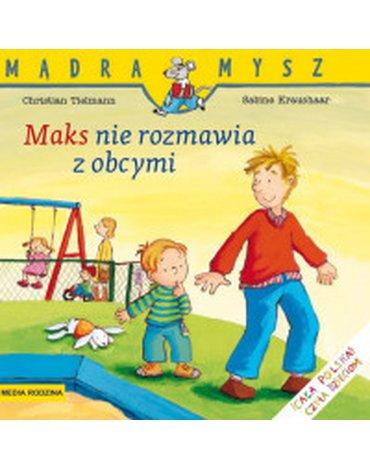 Media Rodzina - Mądra Mysz. Maks nie rozmawia z obcymi