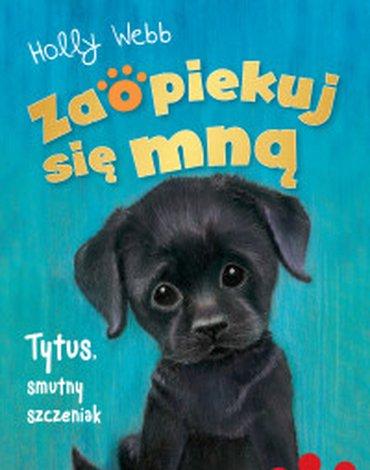 Zielona Sowa - Zaopiekuj się mną. Tytus, smutny szczeniak