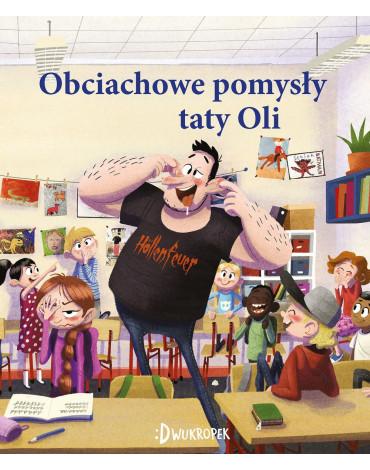 Dwukropek - Tata Oli. Obciachowe pomysły taty Oli.